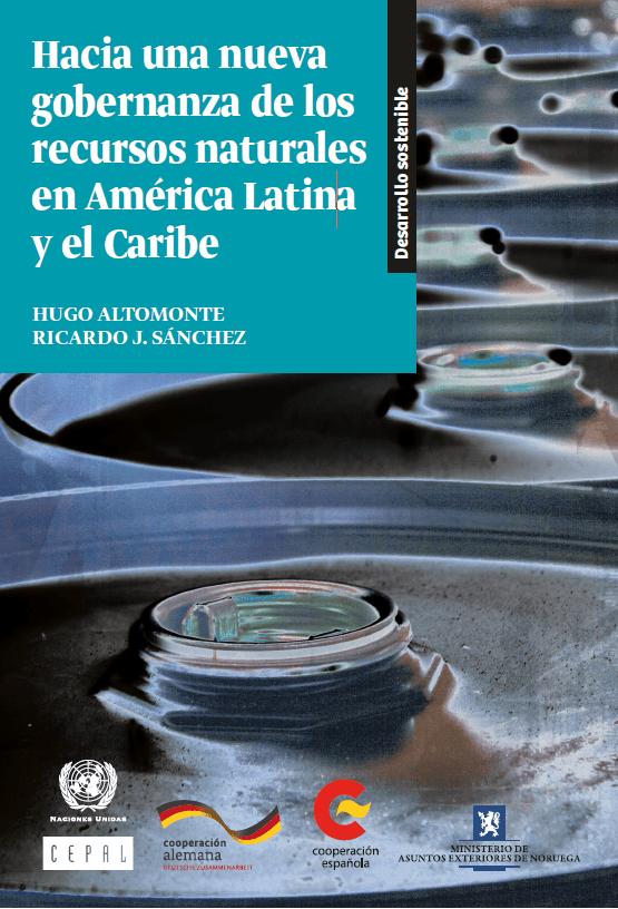 Hacia una nueva gobernanza de los recursos naturales en América Latina y el Caribe