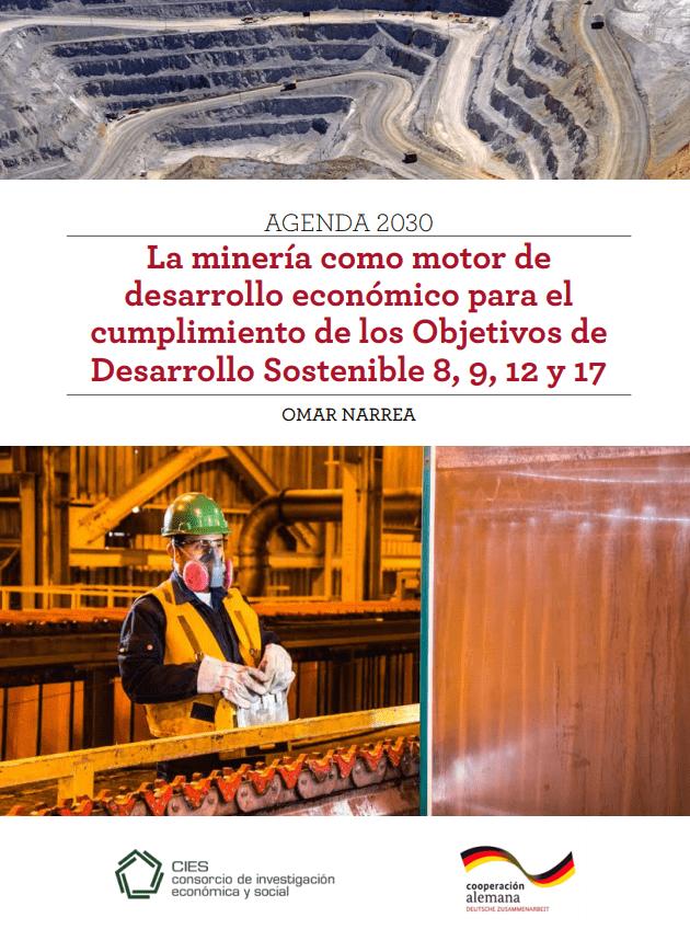 La minería como motor de desarrollo económico para el cumplimiento de los objetivos de desarrollo sostenible 8, 9, 12 y 17