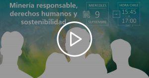 Minería responsable, derechos humanos y sostenibilidad