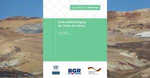 CEPAL y BGR publican Guía metodológica de Cierre de Minas