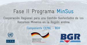 CEPAL junto a BGR realizarán taller de cierre de la fase II del programa MinSus